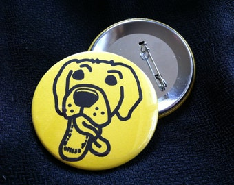 Slobber Dog Magnet or Pinback Button