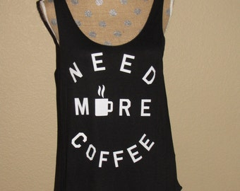 NEED MORE COFFE Black Tank Top-Black