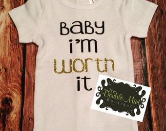 Baby I'm Worth It Onesie