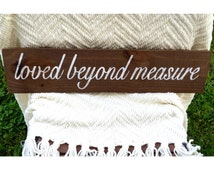 Loved Beyond Measure wooden sign