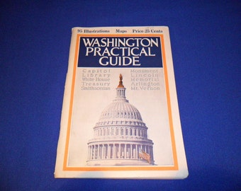 1922 Washington Practical Guide By Charles B. Reynolds with Ninety Five Illustrations B.S. Reynolds Company Washington D.C.