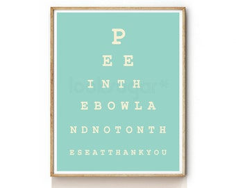 Eyechart Print . Bathroom Art Print . Quote Print . Typography Poster . Eye Chart Art Print  - KP0052