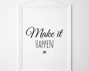 Make It Happen Print, Motivational Poster, Typography Print, Inspirational Quote, Black And White Design, Nursery Wall Print, Office Decor