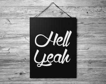 Hell Yeah Poster, Hell Yeah Print, Hell Yeah Art, Nursery Wall Print, Typography Print, Black White, Scandinavian Design, Minimalist Quote