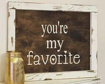 You're my favorite Sign