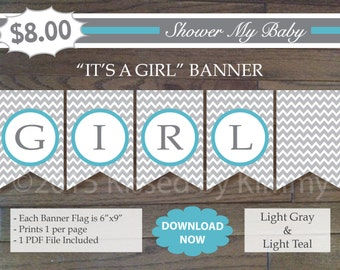 75% Off SALE Teal and Gray IT'S A GIRL Banner - Printable Baby Girl Shower Banner- L Gray Light Teal - Chevron Baby Shower Decorations