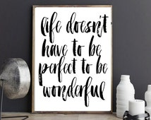Quote Typography, Life Doesn't Have To Be Perfect To Be Wonderful, Inspirational Poster, Art Digital, Giclee, Screenprint, Letterpress Style