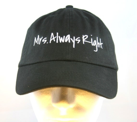 Mrs. Aways Right - Ball Cap (Black with White Stitching)