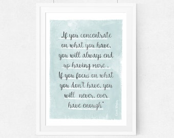 Poster quote Oprah (...) If you concentrate on what you have,(...)Home  Decor, Quote, Inspirational, Gift Idea,Typography Poster,