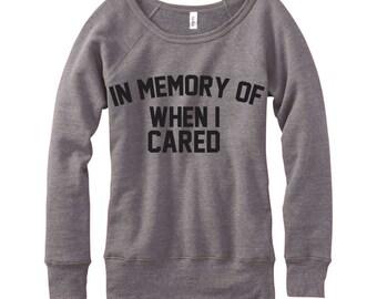 In Memory Of When I Cared, Wideneck Fleece Sweatshirt, Metallic Gold, Silver, Glitter And Neon Print,
