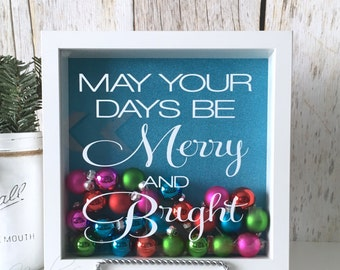 Christmas Decorations, Christmas Shadow Box, May Your Days be Merry and Bright, Ornament Shadow Box, Mini Ornaments, Ornaments, 10x10