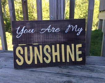 You Are My Sunshine Dark Distressed Wood Sign- Rustic sign- Pallet Sign
