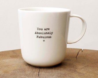 Mug You are absolutely fabulous
