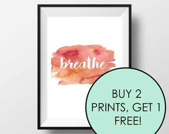 Breathe - Motivational Poster, Printable Poster, Wall Art, Instant Download