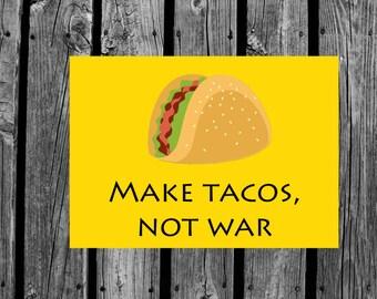 Tacos not war printable card