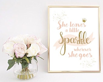 She leaves a little sparkle wherever she goes/ I believe in Fairytales Girl Nursery print
