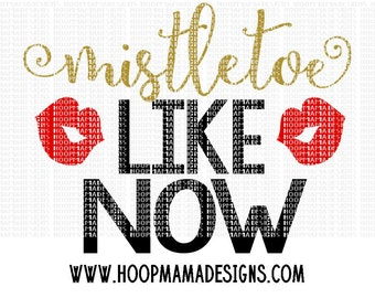 Mistletoe Like Now SVG DXF eps and png Files for Cutting Machines Cameo or Cricut