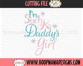 I'm Such a Daddy's Girl SVG DFX EPS and png Files for Cutting Machines Cameo or Cricut