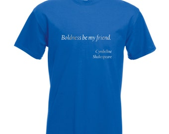 """Mens Shakespeare Quote T-Shirt """"Boldness be my friend"""" from Cymbeline - Silver Metallic Print"""