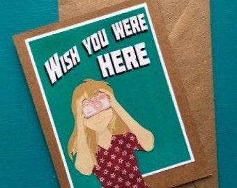 Wish You Were Here Greeting Card