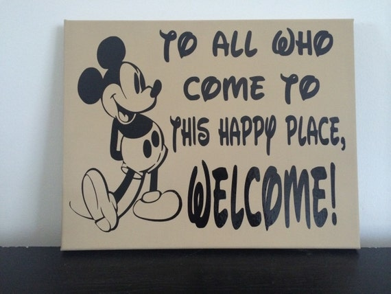 Quote For Happy Place Disney World: To All Who Come To This Happy Place Welcome Canvas Walt