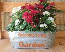 Welcome to My Garden Galvanized Tub//Metal Garden Bucket//Gift for gardener//One of a Kind//Fun Garden//Patio Pot//Pot with text//Ice Bucket