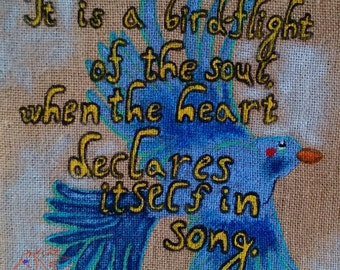 It is a birdflight of the soul when the heart declares itself in song