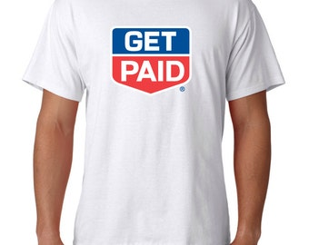 Funny Get Paid must have shirt