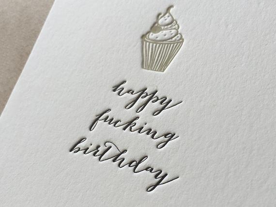 Happy Fucking Birthday - #NSFW Letterpress Flat Greeting Card / Birthday Card / Funny Card / Humour