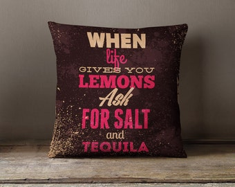 Tequila Gifts | When Life Gives you Lemons | Bar Decor | Motivational Prints | Lemon Pillow | Tequila Decor  | Quote Pillows