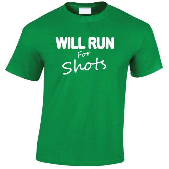 Will Run For Shots. Drinking Spring Break Stag Hen Batchelor Party Fun Unisex Tee for Men & Women. Present or Gift