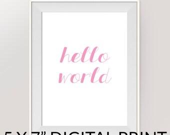 "Hello World Art, Print, Instant, Printable,Calligraphy Print, 5x7"", Digital Download"