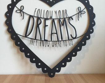 Black 'Follow Your Dreams' Laser Cut Original Design