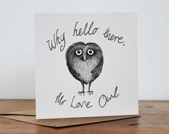 Owl - 'Why Hello There, Mr Love Owl' - Hand made card