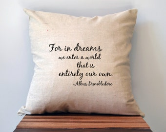 Harry Potter Pillow Cover, Dumbledore Quote Pillow Cover, 18 x 18 Pillow Cover, For in Dreams We Enter, Harry Potter Gift, Graduation gift
