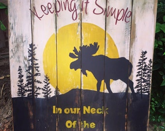 Keeping It Simple in Our Neck of the Woods Rustic Moose Wood Sign