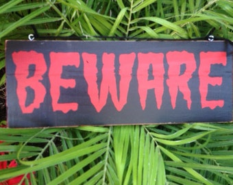 BEWARE- Hand Painted Sign
