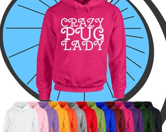Adults Crazy Pug Lady Hoodie - Cute Puppy Dog Animal Lover - Ladies Hooded Top -  Present Gift Hood Pullover Top