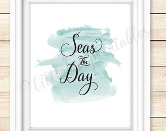 Wall art,  Seas the day beach theme decor, printable nautical decor,  beach house wall art, instant download,  aqua teal