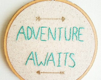 Adventure Awaits - Be Brave - Wild One - Hoop Embroidery Wall Hanging - Embroidery Hoop Art