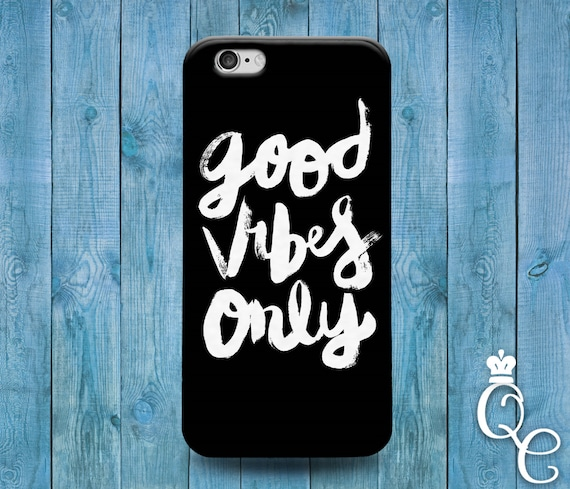 iPhone 4 4s 5 5s 5c SE 6 6s 7 plus iPod Touch 4th 5th 6th Generation Fun Phone Case Cute Good Vibes Only Quote Black White Cool Hippie Cover