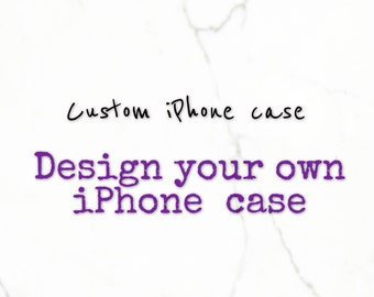 Custom iPhone case, custom iPhone 5 case, custom iPhone 5c case, custom iPhone 6 case, custom iPhone 6s case, custom iPhone 6 Plus case