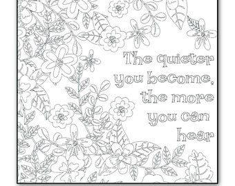 Sentiment Coloring Page-The Quieter You Become The More You Hear- Instant Download - Coloring Book - Coloring Sheet - Thoughtful Coloring