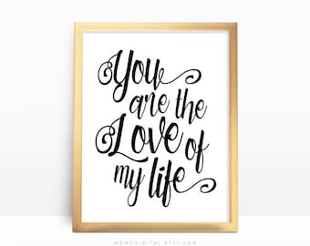 SALE -  You Are The Love Of My Life, Calligraphic Quote, Typography Print, Love Quote Poster, Anniversary Gift, Wedding, Modernism