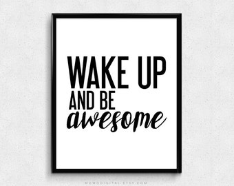SALE -  Wake Up And Be Awesome, Motivational Poster, Inspirational Quote, Morning Print, Good Morning, Famous Quote Saying, Black