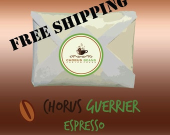 Chorus Guerrier Espresso - Sweet and Clean - 11-12 oz roasted whole specialty coffee beans