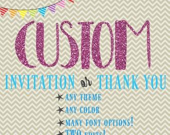 CUSTOM Invitations - CUSTOM Thank You's - design your own!