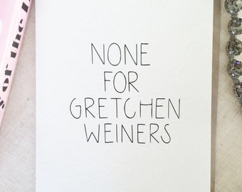 Christmas Card MEAN GIRLS, Funny Christmas, Gretchen Weiners, Girlfriend Christmas Card, Christmas best friend card, Christmas Gay Card