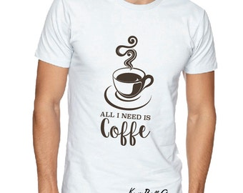 All i need is coffee tshirt, Men tshirt, Men shirt, coffee tshirt, coffee men tshirt