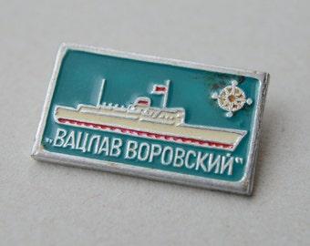 """Vintage USSR Navy Ship """"Vaclav Vorovskiy"""" Pin Badge"""